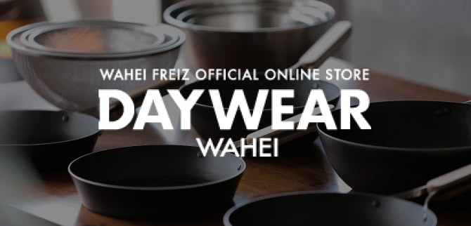 DAY WEAR WAHEI